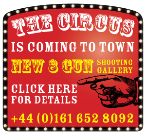 The Circus is Coming to Town - New 8 Gun shooting gallery - call 0044(0)161 652 8092 for details